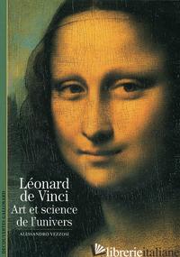 Leonard de Vinci - Art et science de l'univer   - Alessandro Vezzosi