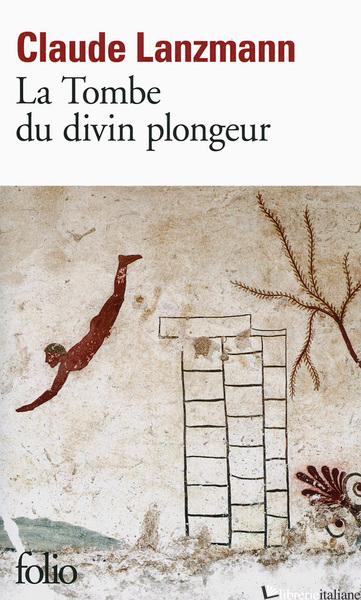TOMBE DU DIVIN PLONGEUR - LANZMANN, CLAUDE