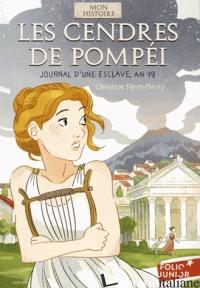 Les Cendres De Pompéï - Journal d'une esclave, an 79 - Feret-Fleury