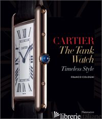 CARTIER: THE TANK WATCH - COLOGNI
