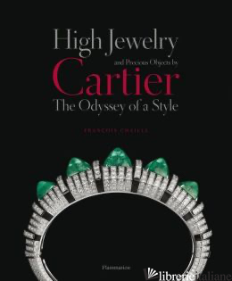 HIGH JEWELRY AND PRECIOUS OBJECTS BY CARTIER - FRANCOIS CHAILLE