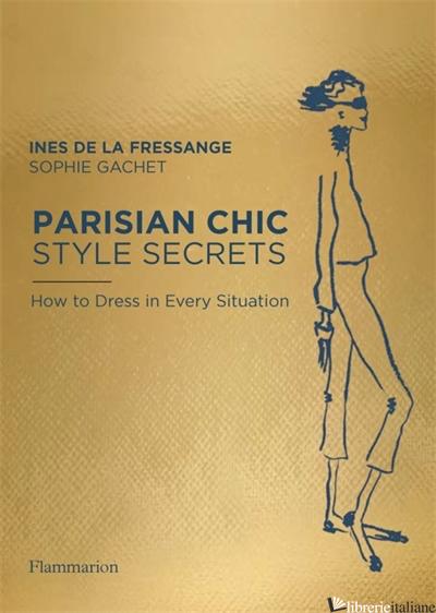 SECRETS OF PARISIAN CHIC   (IN ITALIA IPPOCAMPO) - INES DE LA FRESSANGE
