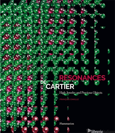Resonances de Cartier: High Jewelry and Precious Objects - Chaille Francois