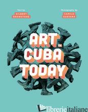 Art in Cuba Today - Gilbert Brownstone