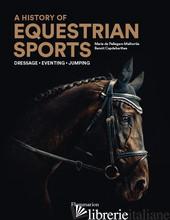 An Illustrated History of Equestrian Sports - Marie de Pellegar