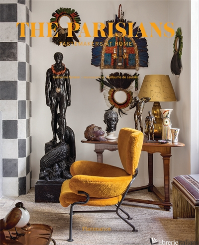 Parisian Tastemakers at Home in France - Synave Catherine