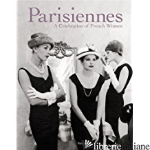 PARISIENNES, CELEBRATION OF FRENCH WOMEN - XAVIERE GAUTHIER