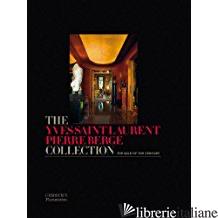 Yves Saint Laurent Pierre Berge collection - CHRISTIANE DE NICOLAY-MAZERY; FRANÁOIS DE RICQLËS