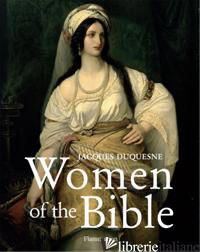 WOMEN OF THE BIBLE - JACQUES DUQUESNE