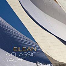 EILEAN A CLASSIC YACHT - FRANCOIS CHEVALIER; MAY MCCALLUM-KOHN