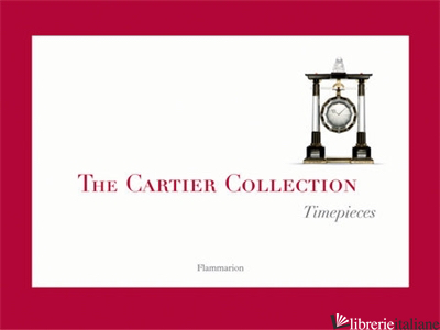 CARTIER COLLECTION: TIMEPIECES - FRANÁOIS CHAILLE