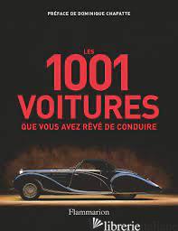 LES 1001 VOITURES QUE VOUS AVEZ REVE DE CONDUIRE -