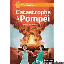 CATASTROPHE A POMPEI - MONTARDE HELENE