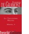 Trezieme heure - DE GRAMONT ELISABETH