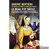 REINES FRANCE TEMPS VALOIS T01 BEAU 16EME S. - BERTIERE-S