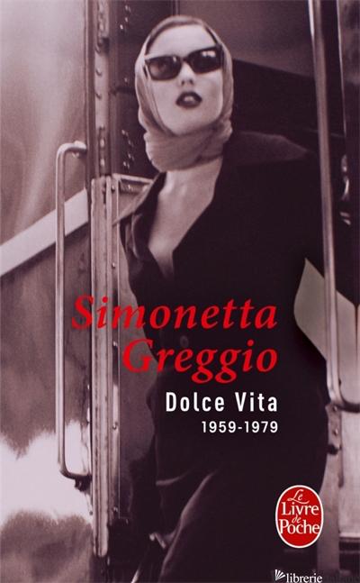 Dolce Vita - GREGGIO SIMONETTA