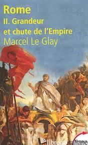 Rome T02 Grandeur Et Chute Emp - Le Glay Marcel