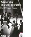 Aristocrates et grands bourgeois - MENSION-RIGAU