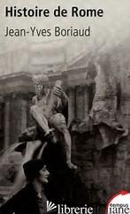 HISTOIRE DE ROME - BORIAUD JEAN YVES