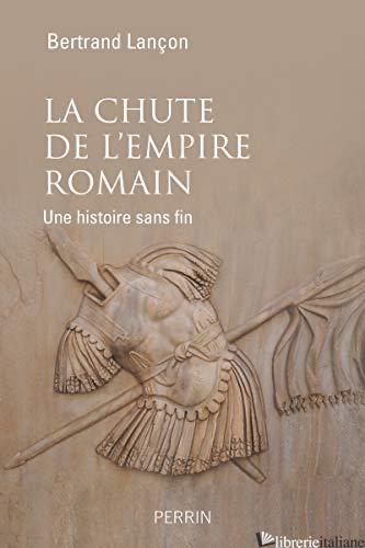 Chute De L'Empire Romain - Lancon Bertrand