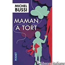 MAMAN A TORT - BUSSI MICHEL