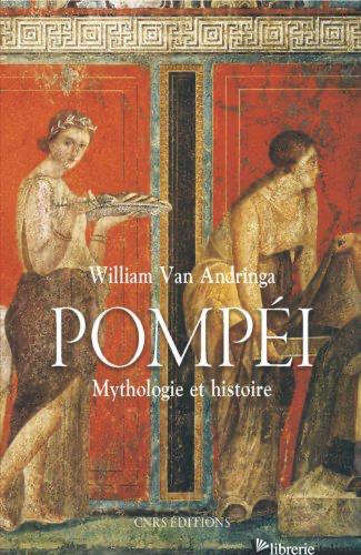 Pompei : Mythologie et histoire  - Van Andringa, William
