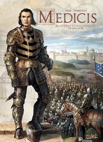 Medicis 02 - Laurent le Magnifique - De pere en fils - Peru Olivier
