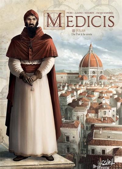 Medicis 03 - Jules - De l'ora la croix - Peru Olivier
