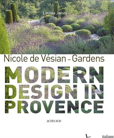 Gardens, Modern Design in Provence - Nicole de Vesian