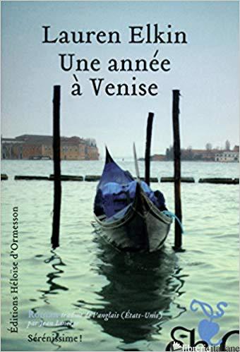 TEMP NON DISPONIBILE -- Une Annee A Venise - Elkin Lauren
