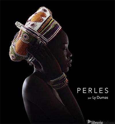 PERLES COULEURS D'AFRIQUE - LY DUMAS