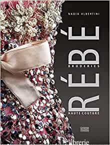 REBE, broderie haute couture - Nadia Albertini