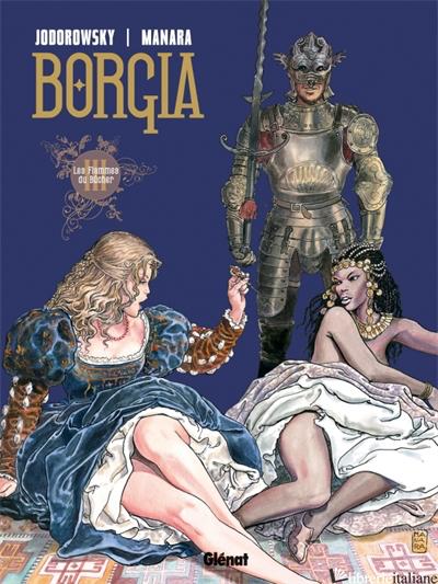 Borgia - Tome 03 - Jodorowsky Alejandro