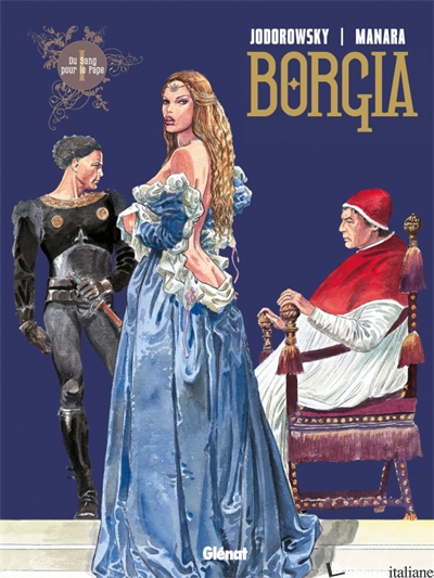 Borgia - Tome 01 - Jodorowsky Alejandro
