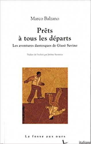 PRETS A TOUS LES DEPARTS : LES AVENTURES DANTESQUES DE GIUSE SAVINO - Alighieri, Dante