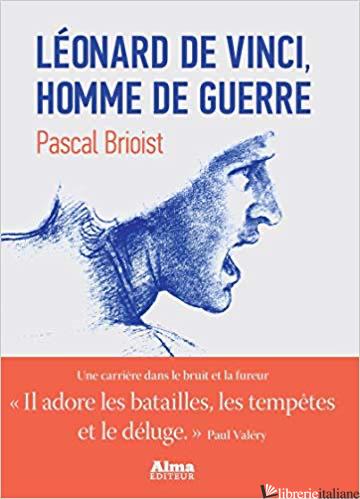 Leonard De Vinci, Homme De Gue - Brioist Pascal