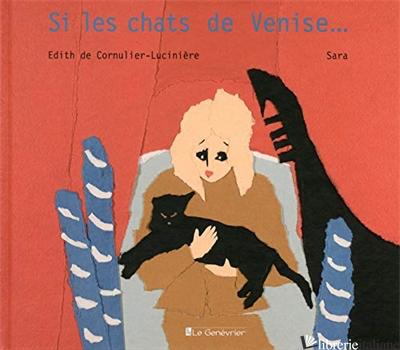 Si Les Chats De Venise... - Cornulier-Luciniere Edith De
