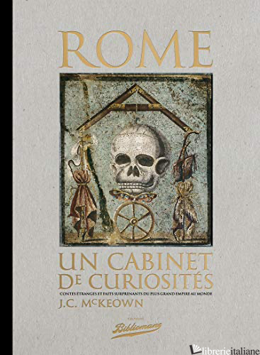 Rome, Un Cabinet De Curiosites - Mckeown J.C.