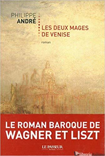 Deux Mages De Venise - Andre Philippe