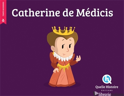 Catherine de Medicis - Crete Patricia