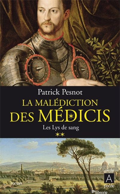 La Malediction Des Medicis Le Lys De Sang - Pesnot Patrick