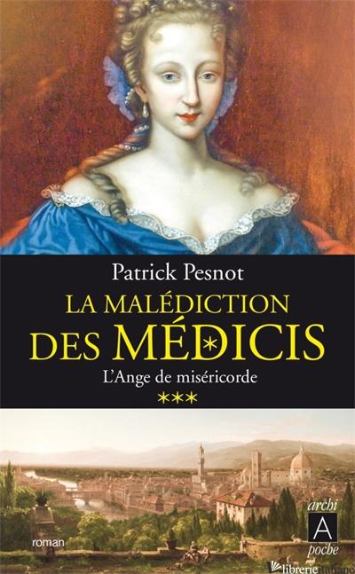 La Malediction Des Medicis Ange De Misericorde - Pesnot Patrick