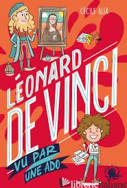 100% Bio - Leonard De Vinci Vu - Alix Cecile