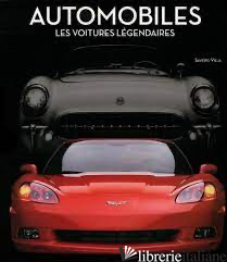 AUTOMOBILES - LES VOITURES LEGENDAIRES -