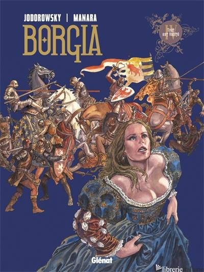 Borgia - Tome 04 - Jodorowsky Alejandro
