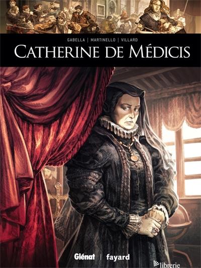 Catherine de Medicis - Gabella Mathieu