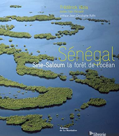 SÈNÈGAL. SOUS LE SOLEIL DE SINE SALOUM - VEZIA FREDERICK/ RUF