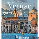 Venise. Sublimissime, Sereniss - PLISSON PHILIP