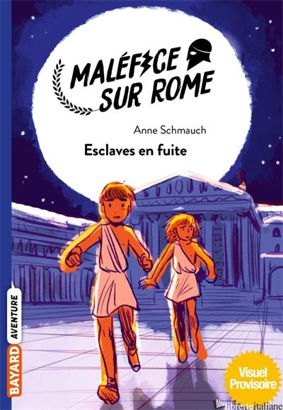 Malefice sur Rome, Tome 01 - Schmauch Anne