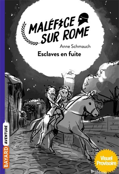 Malefice sur Rome, Tome 02 - Schmauch Anne